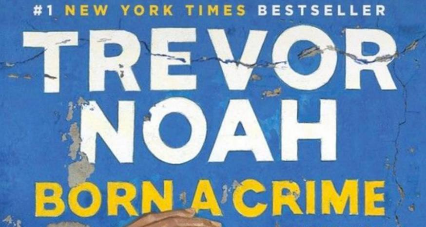 Book Review: Trevor Noah nails it with 'Born a Crime'