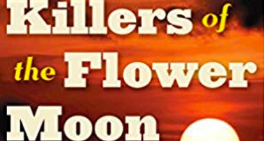 Book Review: 'Killers of the Flower Moon' an important story