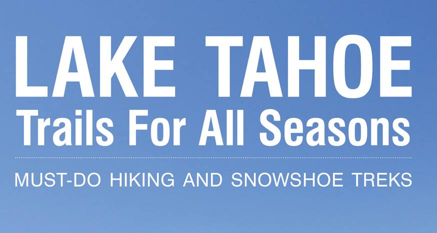 Combo Hiking-Snowshoeing Book A Year-Round Guide For Tahoe
